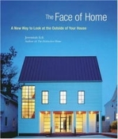 The Face of Home: A New Way to Look at the Outside of Your House артикул 1710a.